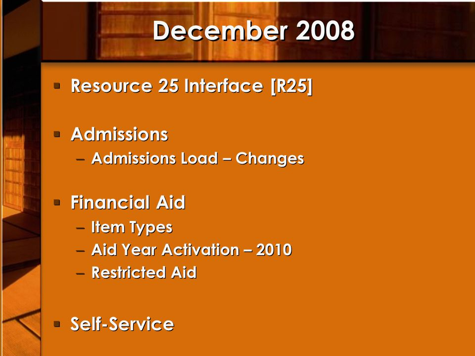 December 2008 Resource 25 Interface [R25] Admissions Financial Aid